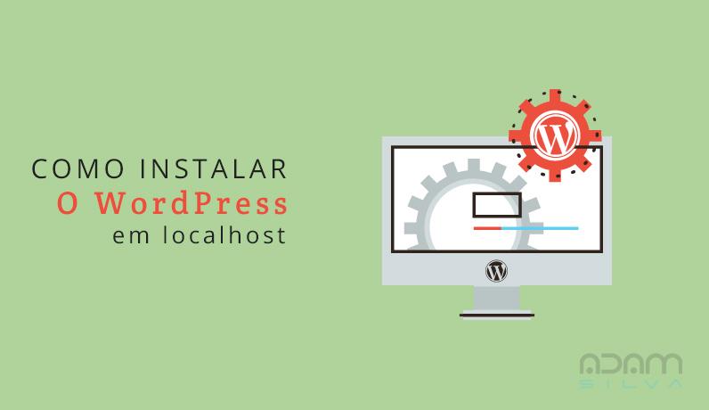 Como instalar o WordPress em localhost